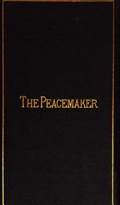 The peacemaker; or, The religion of Jesus Christ in His own words [Compiled] by R. Ainslie