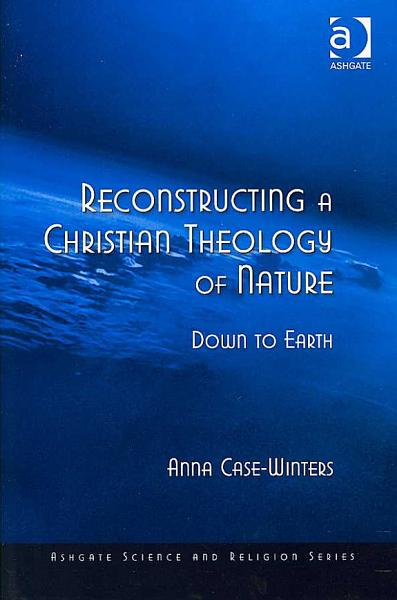 Reconstructing a Christian Theology of Nature