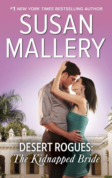 Download Desert Rogues  The Kidnapped Bride Book
