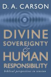 Divine Sovereignty and Human Responsibility PDF