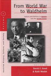 From World War to Waldheim: Culture and Politics in Austria and the United States