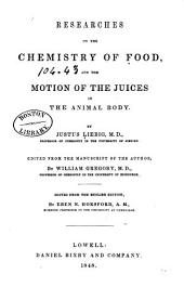 Researches on the Chemistry of Food, and the Motion of the Juices in the Animal Body