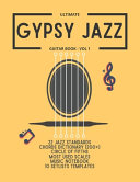 Ultimate Gypsy Jazz Guitar Book - Vol 1: 22 Jazz Standards, Chords Dictionary (200+), Circle of Fifths, Most Used Scales, Music Notebook, 10 Setlists Templates