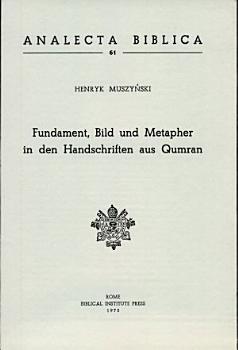 Fundament  Bild und Metapher in Den Handschriften Aus Qumran PDF