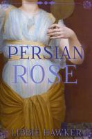 Persian Rose  Part 2 of the White Lotus Trilogy PDF