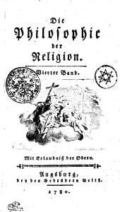 Die Philosophie der Religion: Vierter Band, Band 4