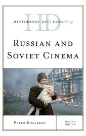 Historical Dictionary of Russian and Soviet Cinema: Edition 2