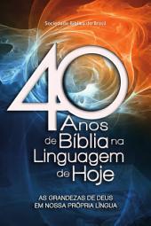 40 anos de Bíblia na Linguagem de Hoje: As grandezas de Deus em nossa própria língua