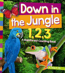 Down in the Jungle 1 2 3  A Rain Forest Counting Book PDF