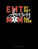 EMT By Day Amazing Mom All Year