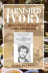 Tarnished Ivory: Reflections on Peace Corps and Beyond