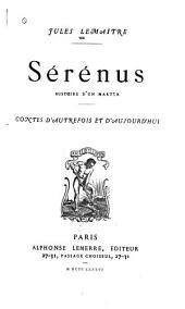 Sérénus: histoire d'un martyr. Contes d'autrefois et d'aujourd'hui