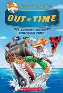 Out of Time  Geronimo Stilton Journey Through Time  8   Volume 8
