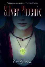 Silver Phoenix: Volume 1