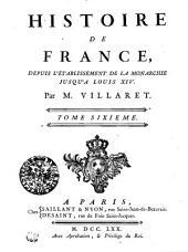 Histoire De France, Depuis L'Établissement De La Monarchie Jusqu'a Louis XIV.: Tome Sixieme, Volume6