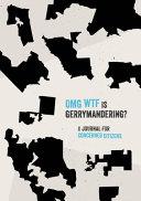 OMG WTF: the Gerrymander Journal