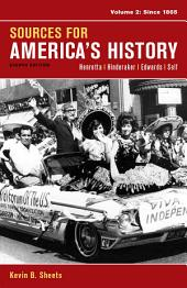 Sources for America's History, Volume 2: Since 1865: Edition 8