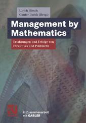 Management by Mathematics: Erfahrungen und Erfolge von Executives und Politikern