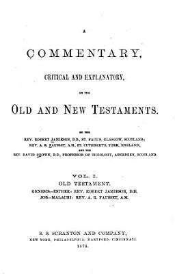 A Commentary  Critical and Explanatory  on the Old and New Testaments PDF