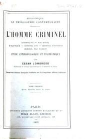 L'homme criminel; criminel né, fou moral, épileptique, criminel fou, criminel d'occasion: Volume1