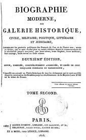 Biographie moderne, ou galerie historique, civile, militaire, politique, littéraire, judiciaire...: Volume1