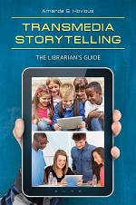Transmedia Storytelling: The Librarian's Guide