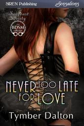 Never Too Late for Love [Suncoast Society]