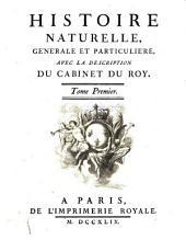 Histoire naturelle generale et particuliere avec la description du Cabinet du Roy: Volume1