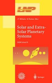 Solar and Extra-Solar Planetary Systems: Lectures Held at the Astrophysics School XI Organized by the European Astrophysics Doctoral Network (EADN) in The Burren, Ballyvaughn, Ireland, 7–18 September 1998