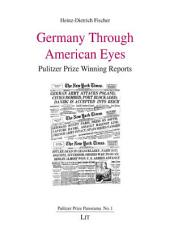 Germany Through American Eyes: Pulitzer Prize Winning Reports
