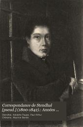 Correspondance de Stendhal [pseud.] (1800-1842).: Années d'apprentissage (1800-1806) Vie active (1806-1814). t.2. L'homme du monde et le dilettante (1815-1830). t.3. Le fonctionnaire et le romancier (1830-1842)