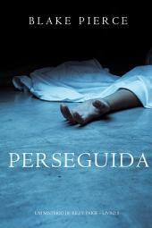 Perseguida (Um mistério de Riley Paige—Livro 5)