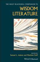 Wiley Blackwell Companion to Wisdom Literature PDF