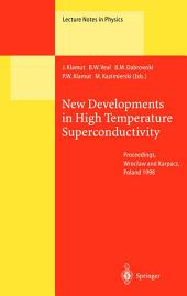 New Developments in High Temperature Superconductivity: Proceedings of the 2nd Polish-US Conference Held at Wrocław and Karpacz, Poland, 17–21 August 1998