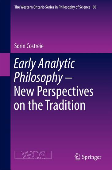 Early Analytic Philosophy   New Perspectives on the Tradition PDF