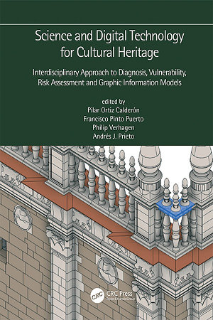 Science and Digital Technology for Cultural Heritage   Interdisciplinary Approach to Diagnosis  Vulnerability  Risk Assessment and Graphic Information Models