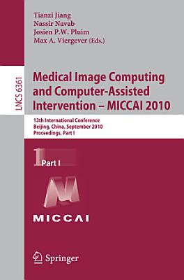 Medical Image Computing and Computer-Assisted Intervention -- MICCAI 2010