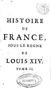 Histoire de France sous le regne de Louis XIV