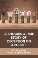 A Shocking True Story Of Deception On A Budget