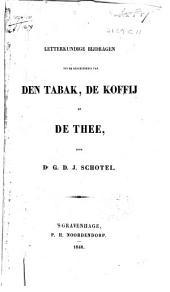 Letterkundige bijdragen tot de geschiedenis van den tabak, de koffij en de thee