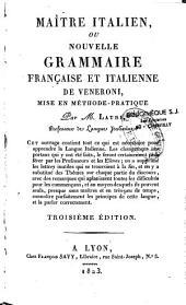 Maître italien ou nouvelle grammaire française et italienne de...