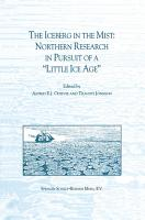 The Iceberg in the Mist  Northern Research in Pursuit of a    Little Ice Age    PDF