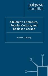 Children's Literature, Popular Culture, and Robinson Crusoe