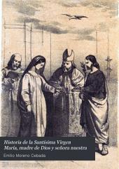 Historia de la Santísima Virgen María, madre de Dios y Señora Nuestra