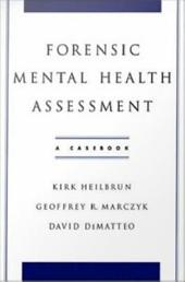 Forensic Mental Health Assessment: A Casebook