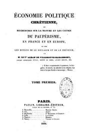 Economie politique chrétienne ou Recherches sur la nature et les causes du paupérisme en France et en Europe et sur les moyens de le soulager et de le prévenir