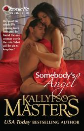 Somebody's Angel (Rescue Me Saga #4)