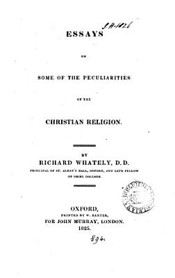 Essays on Some of the Peculiarities of the Christian Religion