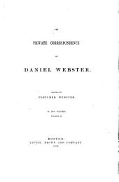 The private correspondence of Daniel Webster: Volume 2