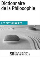 Dictionnaire de la Philosophie: Les Dictionnaires d'Universalis